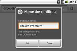 Android 2.2 web browser opening a URL to my certificate installer and prompting for a name under which to save the certificate.